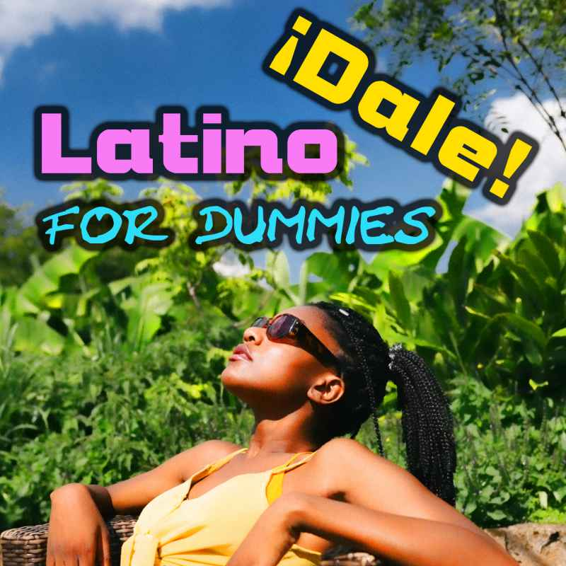 ¡Dale! Latino for Dummies