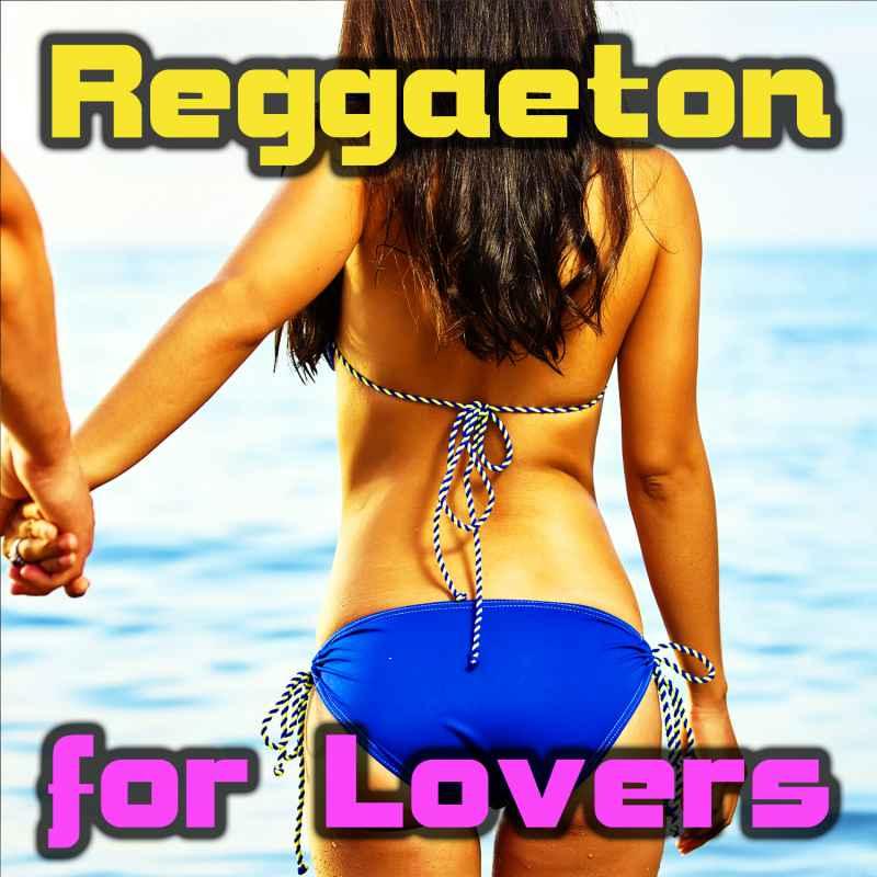 Reggaeton for Lovers 2021